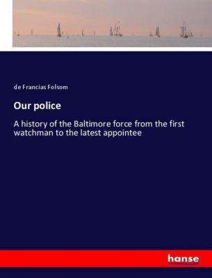 Our police, de Francias Folsom