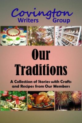 Our Traditions, Gary Reed, Mikey Chlanda, Alvena Stanfield, Brad Hudepohl, Elle Mott, Ginny Shephard, James Ballard, Jenny Breeden, Covington Writers Group, Patti Kay Emerson