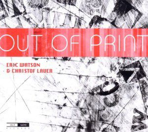 Out Of Print, Eric Watson, Christof Lauer