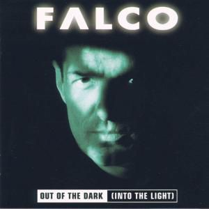 Out Of The Dark, Falco