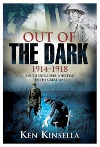 Out of the Dark 1914-1918, Ken Kinsella