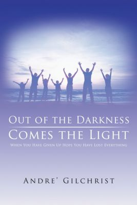 Out of the Darkness Comes the Light, Andre Gilchrist