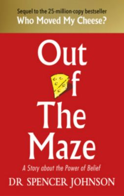 Out of the Maze, Spencer Johnson