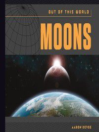 Out of This World: Moons, Aaron DeYoe
