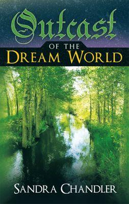 Outcast of the Dream World, Sandra Chandler