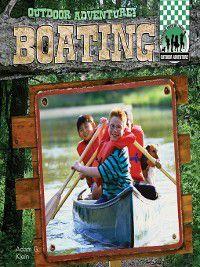 Outdoor Adventure!: Boating, Adam G. Klein