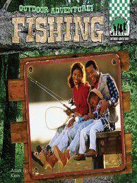 Outdoor Adventure!: Fishing, Adam G. Klein