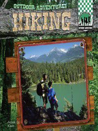 Outdoor Adventure!: Hiking, Adam G. Klein