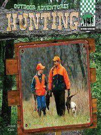 Outdoor Adventure!: Hunting, Adam G. Klein