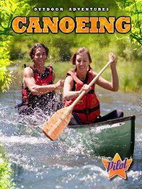 Outdoor Adventures: Canoeing, Sara Green