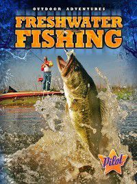 Outdoor Adventures: Freshwater Fishing, Sara Green