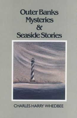 Outer Banks Mysteries and Seaside Stories, Charles Harry Whedbee