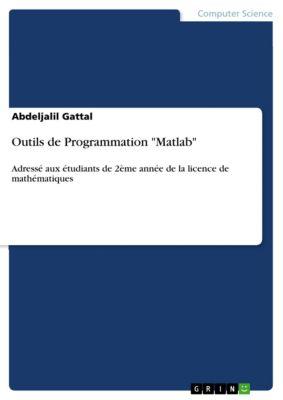 Outils de Programmation Matlab, Abdeljalil Gattal