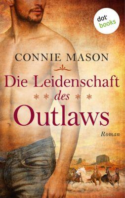 Outlaw-Saga: Die Leidenschaft des Outlaws, Connie Mason