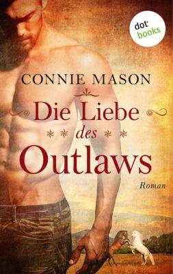 Outlaw-Saga: Die Liebe des Outlaws, Connie Mason