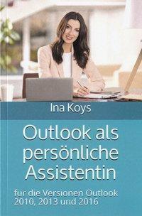 Outlook als persönliche Assistentin, Ina Koys