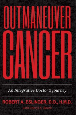 Outmaneuver Cancer, Cheryl E. Booth, Dr. Robert Eslinger