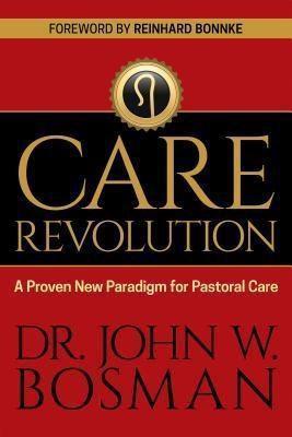 Outreach, Inc (DBA Equip Press): The Care Revolution, John W. Bosman