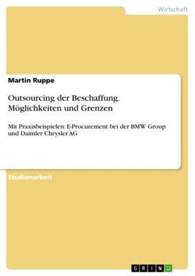 Outsourcing der Beschaffung. Möglichkeiten und Grenzen, Martin Ruppe