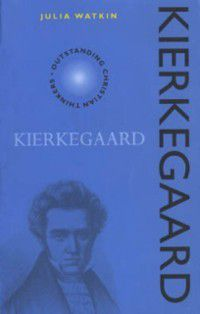 Outstanding Christian Thinkers: Kierkegaard, Julia Watkin
