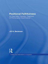 Outstanding Dissertations in Linguistics: Positional Faithfulness, Jill N. Beckman