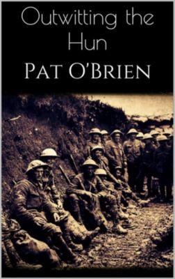 Outwitting the Hun, Pat O'Brien