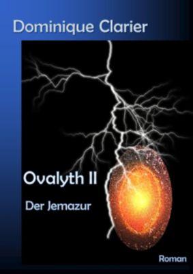 Ovalyth: Ovalyth II - Der Jemazur, Dominique Clarier