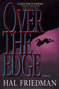 Over the Edge, Hal Friedman