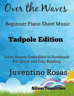 Over the Waves Beginner Piano Sheet Music Tadpole Edition, Juventino Rosas, SilverTonalities