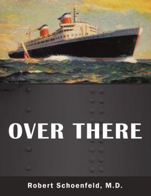 Over There, Robert Schoenfeld