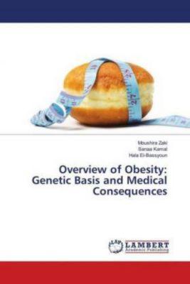 Overview of Obesity: Genetic Basis and Medical Consequences, Moushira Zaki, Sanaa Kamal, Hala El-Bassyoun