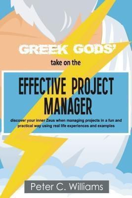 Ovester Publishing: Greek Gods' take on the Effective Project Manager, Peter C. Williams