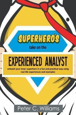 Ovester Publishing: Superhero's take on the Experienced Analyst, Peter C. Williams