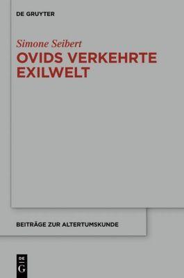 Ovids verkehrte Exilwelt, Simone Seibert