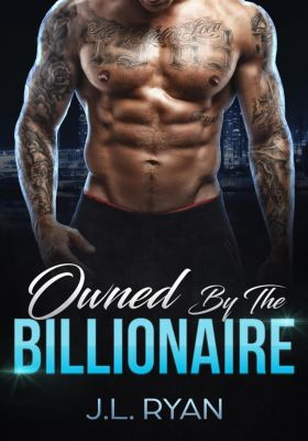 Owned By The Billionaire, J.L. Ryan