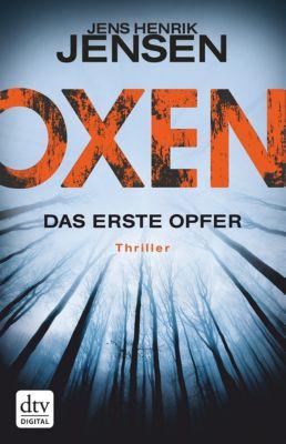 OXEN-Trilogie: Oxen. Das erste Opfer, Jens Henrik Jensen