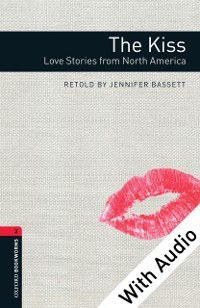 Oxford Bookworms Library: Kiss: Love Stories from North America - With Audio Level 3 Oxford Bookworms Library, Jennifer Bassett