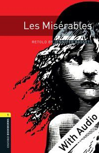Oxford Bookworms Library: Les Miserables - With Audio Level 1 Oxford Bookworms Library, Jennifer Bassett