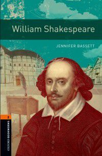 Oxford Bookworms Library: William Shakespeare Level 2 Oxford Bookworms Library, Jennifer Bassett