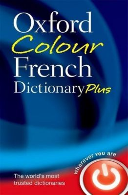 Oxford Colour French Dictionary Plus, Oxford Dictionaries