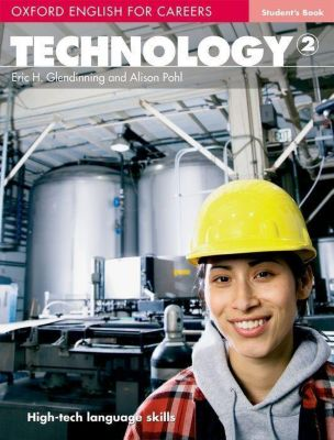 Oxford English for Careers: Technology, Level 2, Student's Book, Eric H. Glendinning, Alison Pohl