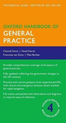 Oxford Handbook of General Practice, Chantal Simon, Hazel Everitt, Francoise Van Dorp, Matt Burkes
