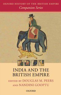 Oxford History of the British Empire Companion Series: India and the British Empire