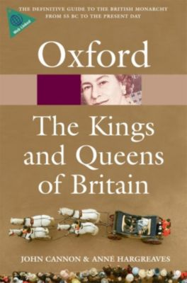 Oxford Paperback Reference: The Kings and Queens of Britain, John Cannon, Anne Hargreaves