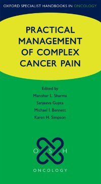 Oxford Specialist Handbooks in Oncology: Practical Management of Complex Cancer Pain