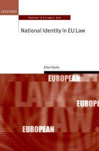 Oxford Studies in European Law: National Identity in EU Law, Elke Cloots