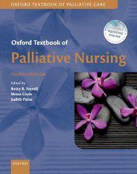 Oxford Textbooks in Palliative Medicine: Oxford Textbook of Palliative Nursing