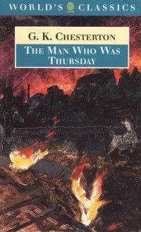 Oxford World's Classics: Man Who Was Thursday : and Related Pieces, J.G. Vaughan, P.A. Judd