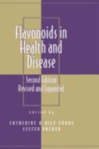 Oxidative Stress and Disease: Flavonoids in Health and Disease, Second Edition,