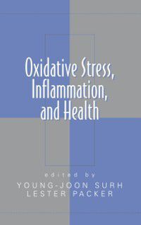 Oxidative Stress and Disease: Oxidative Stress,  Inflammation, and Health